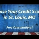raise your credit score in st louis, MO